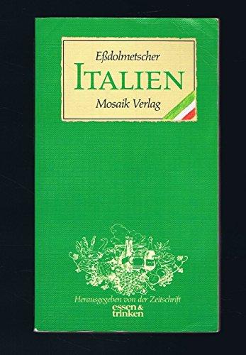 Italien - Ess-Dollmetscher: Götzer, Gabriele und Morawek, Marion (Red.)