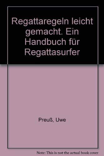 9783570064245: Regattaregeln leicht gemacht. Ein Handbuch für Regattasurfer