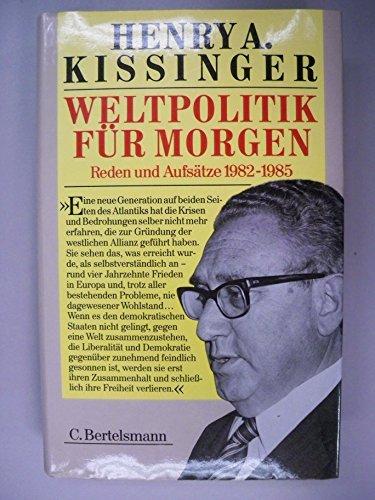 9783570066942: Weltpolitik f�r Morgen. Reden und Aufs�tze 1982-1985