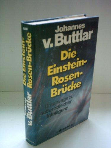 9783570067550: Die Einstein-Rosen-Brücke. Unterwegs zur ausserirdischen Intelligenz