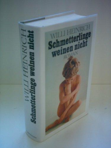 9783570068717: Schmetterlinge weinen nicht by Heinrich, Willi [Edizione Tedesca]