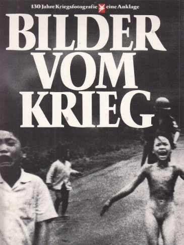 9783570070130: Bilder vom Krieg: 130 Jahre Kriegsfotografie, eine Anklage (Stern-Buch) (German Edition)