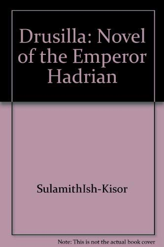 Drusilla/Novel of the Emperor Hadrian (9783570075265) by Sulamith Ish-Kishor