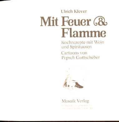 Mit Feuer & [und] Flamme : Kochrezepte: Klever, Ulrich: