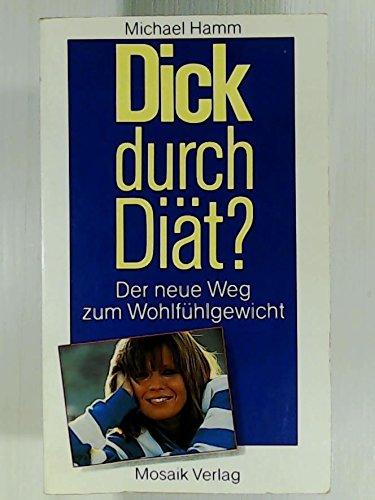 9783570089965: Dick durch Diät?. Der neue Weg zum Wohlfühlgewicht