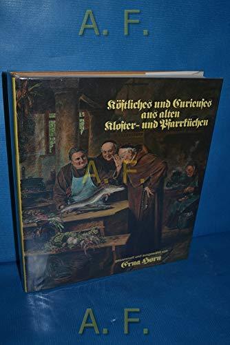 Köstliches und Curieuses aus alten Kloster- und: Erna Horn