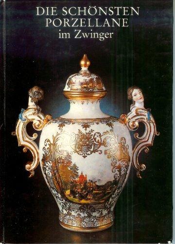 Die schönsten Porzellane im Zwinger. Katalog der: Kunstsammlungen Dresden (Hrsg.),