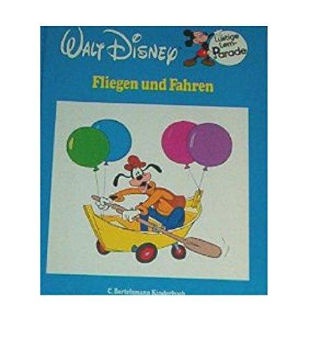 Fliegen und Fahren (Lustige Lern-Parade, Band 5): n/a