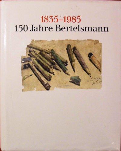 9783570099995: 150 Jahre Bertelsmann: 1835 - 1985 [Gebundene Ausgabe] by Günther Hadding [Edizione Tedesca]