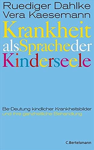 9783570100035: Krankheit als Sprache der Kinderseele