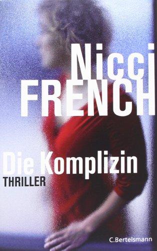 Die Komplizin: Thriller - Nicci, French,