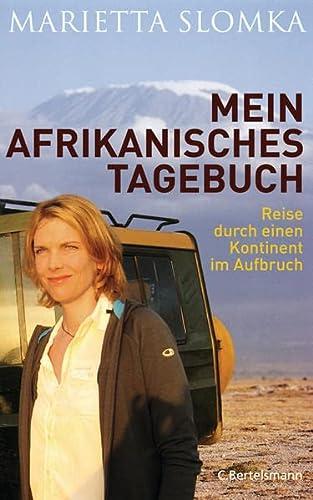 Mein afrikanisches Tagebuch: Reise durch einen Kontinent im Aufbruch - Slomka, Marietta