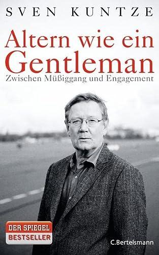 Altern wie ein Gentleman. Zwischen Müßiggang und Engagement. - Kuntze, Sven