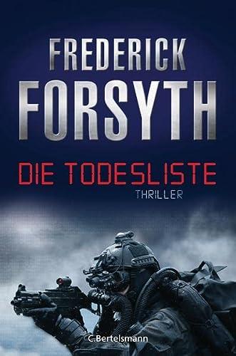 Die Todesliste: Thriller Thriller - Forsyth, Frederick und Rainer Schmidt