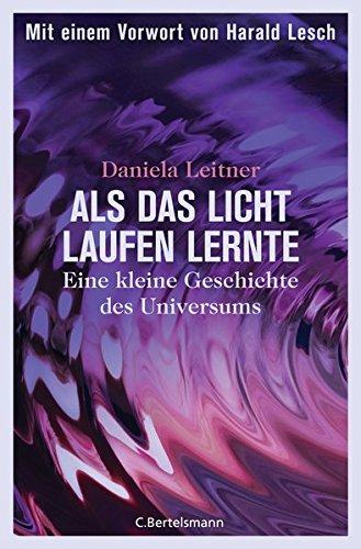 Als das Licht laufen lernte: Daniela Leitner