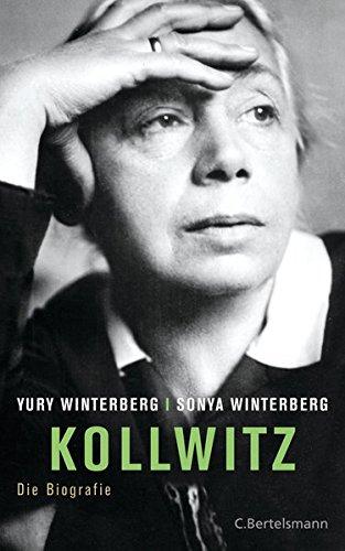 Kollwitz : die Biografie. Yury Winterberg ; Sonya Winterberg - Winterberg, Yury und Sonya Winterberg