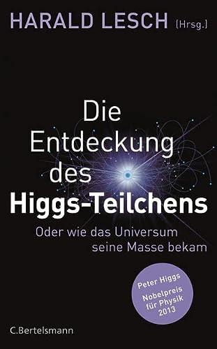 9783570102084: Die Entdeckung des Higgs-Teilchens: Oder wie das Universum seine Masse bekam