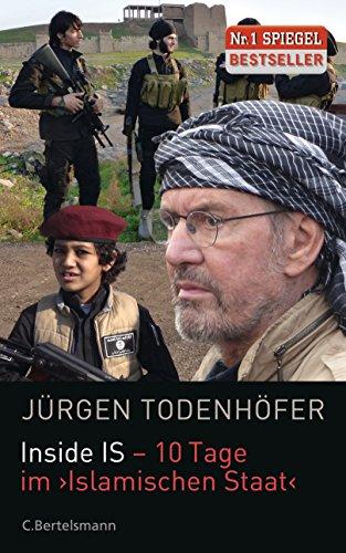 9783570102763: Inside IS - 10 Tage im 'Islamischen Staat'