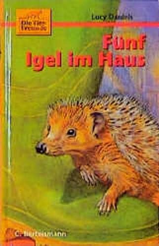 9783570122488: F�nf Igel im Haus (Die Tierfreunde #4)