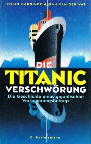 9783570122754: Die Titanic Verschwörung
