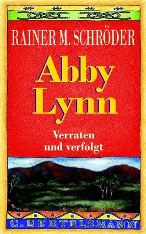 9783570124796: Abby Lynn. Verraten und verfolgt