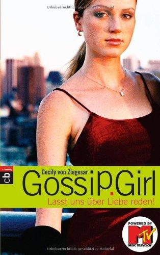 9783570127728: Gossip Girl 04. Lasst uns über Liebe reden!