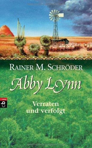 9783570128503: Abby Lynn - Verraten und verfolgt