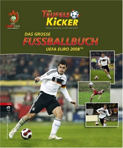 Die Teufelskicker-Das grosse Fussballbuch UEFA EURO 2008: Schweizer, Harro: