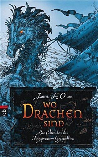 Die Chroniken der Imaginarium Geographica. Wo Drachen: Owen, James A.