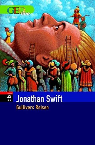Gullivers Reisen Gesamttitel: GEOlino-Edition; 7: Jonathan Swift