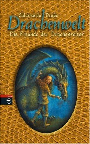 9783570132777: Drachenwelt - Die Freunde der Drachenreiter