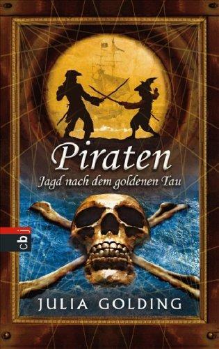 9783570133446: Piraten: Jagd nach dem goldenen Tau