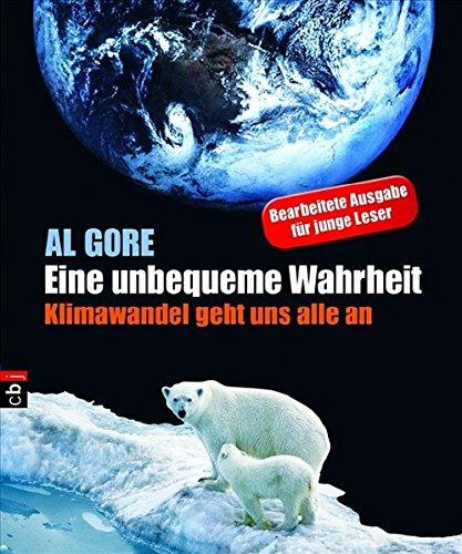 Eine unbequeme Wahrheit: Klimawandel geht uns alle: Al Gore