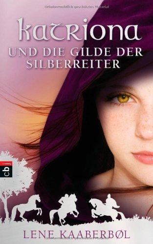 9783570135181: Katriona und die Gilde der Silberreiter