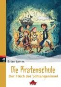 9783570136171: Die Piratenschule 01. Der Fluch der Schlangeninsel
