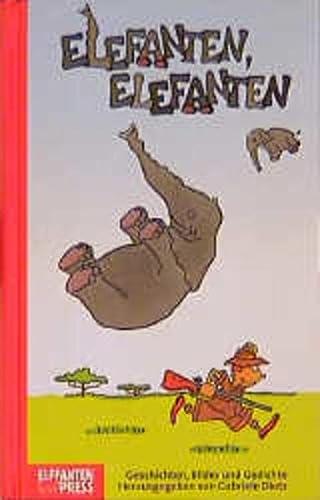 Elefanten, Elefanten: Geschichten und Gedichte (Edition Elefanten Press) - Dietz, Gabriele