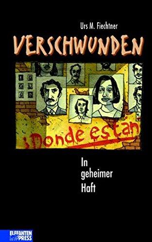 9783570146187: Verschwunden. In geheimer Haft. ( Ab 14 J.).