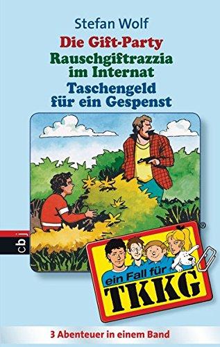 9783570151044: TKKG. Die Gift-Party / Rauschgift-Razzia im Internat / Taschengeld für ein Gespenst. Sammelband 4: Drei TKKG-Abenteuer ungekürzt