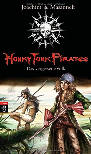 Honky Tonk Pirates - Das vergessene Volk - Joachim Masannek