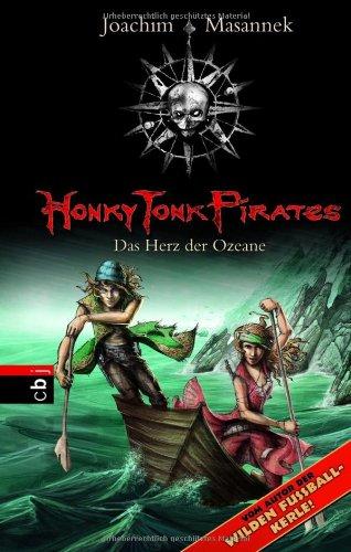 9783570152782: Honky Tonk Pirates 05 - Das Herz der Ozeane