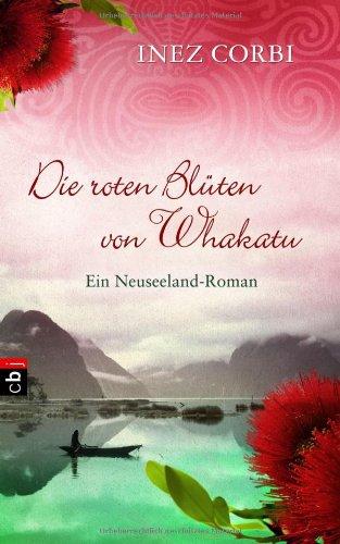 9783570153307: Die roten Blüten von Whakatu: Ein Neuseeland-Roman