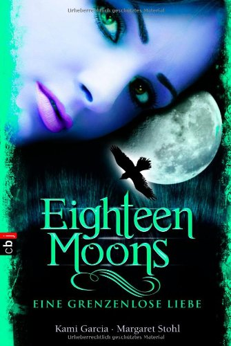 9783570154724: Eighteen Moons - Eine grenzenlose Liebe