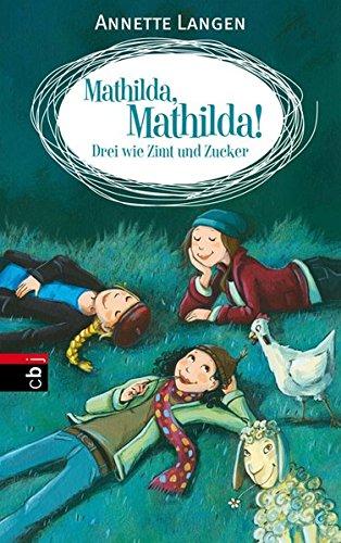 9783570154779: Mathilda, Mathilda! - Drei wie Zimt und Zucker: Band 3