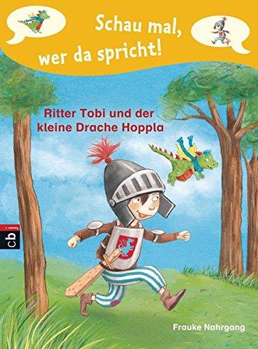9783570156551: Schau mal, wer da spricht 01 - Ritter Tobi und der kleine Drache Hoppla -: Band 1