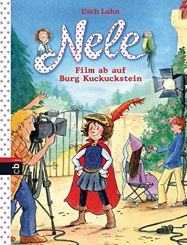 9783570158661: Nele 12 - Film ab auf Burg Kuckuckstein: Band 12