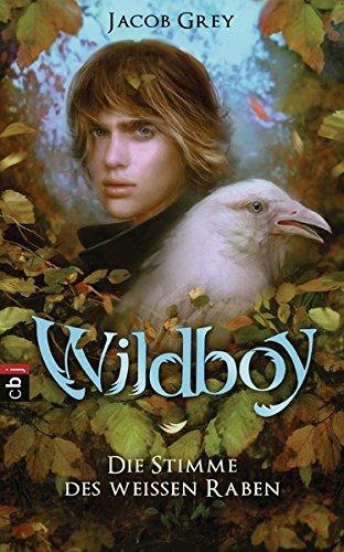 9783570159651: Wildboy 01 - Die Stimme des wei�en Raben: Band 1