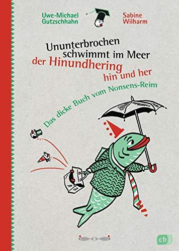 9783570159712: Ununterbrochen schwimmt im Meer der Hinundhering hin und her: Das dicke Buch vom Nonsens-Reim