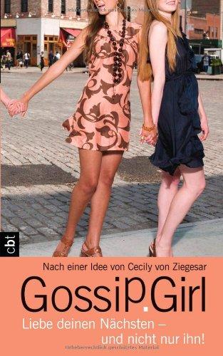 9783570160275: Gossip Girl 15 - Liebe deinen Nächsten - und nicht nur ihn!