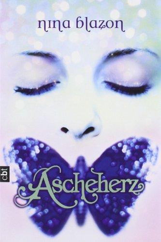 Ascheherz. Nina Blazon - Blazon, Nina (Verfasser)