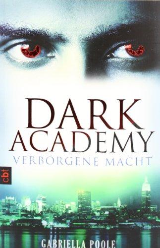 Dark Academy - Verborgene Macht: Band 2 [Restexemplar] [Broschiert] Gabriella Poole (Autor), Michaela Link (Übersetzer)